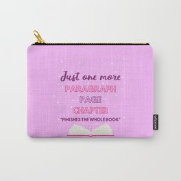 Bookworm - Just One More I Carry-All Pouch