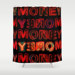 MORE MONEY Shower Curtain