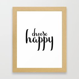Choose Happy, Inspirational Quote, Home Decor, Wall Art, Calligraphy Art Framed Art Print