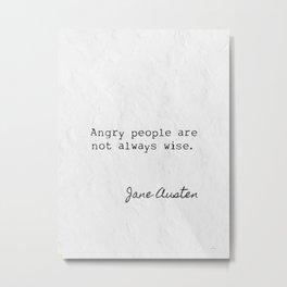 Angry people are not always wise. Jane Austen Metal Print
