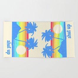 Shut Up Beach Towel