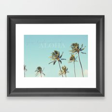 You had me at Aloha  Framed Art Print