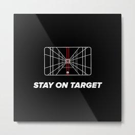 Stay on target Metal Print