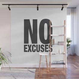 No Excuses - Gray Wall Mural