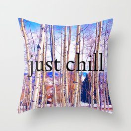 Just Chill Throw Pillow