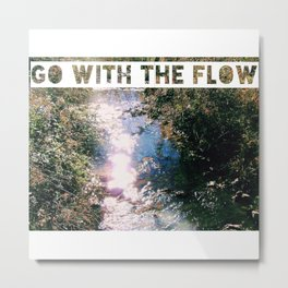 #GOWITHTHEFLOW fig. 1 Metal Print