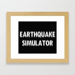 Earthquake Simulator Framed Art Print