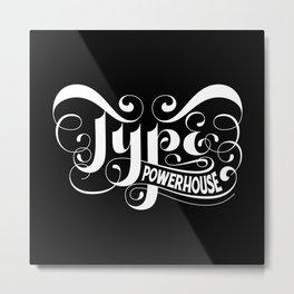 Type Powerhouse Metal Print