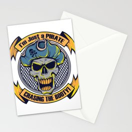 A Unique Detailed Pirate Tee For Yourself? I'm Just A Pirate Chasing The Booty! T-shirt Design Stationery Cards