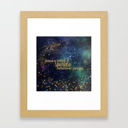 Leave a little sparkle wherever you go - gold glitter Typography on dark space background Framed Art Print