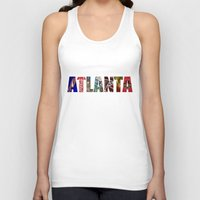 atlanta Tank Tops featuring ATLANTA by Mental Activity