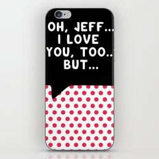 Oh Jeff,...I Love You, Too...But... iPhone & iPod Skin