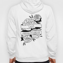 lazy perfectionist Hoody