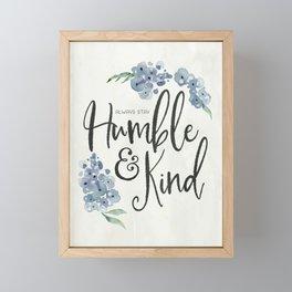 Humble & Kind Floral Quote Art Framed Mini Art Print