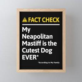 Neapolitan Mastiff Dog Owner Funny Fact Check Family Gift Framed Mini Art Print