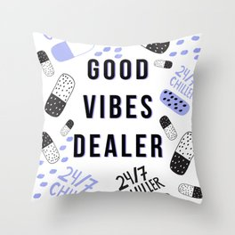 Good Vibes Dealer 24/7 Chiller Throw Pillow