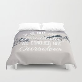 It Is Not The Mountain We Conquer Duvet Cover
