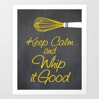 Keep Calm and Whip it Good (Kitchen Whisk) Art Print