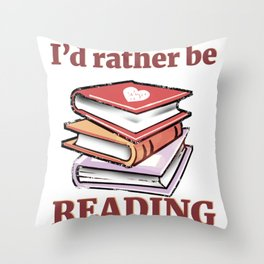 I'd Rather Be Reading Book Lover product Throw Pillow