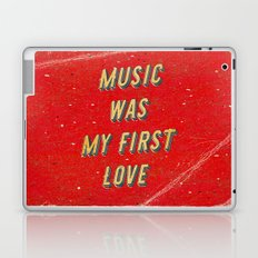 Music was my First Love Laptop & iPad Skin