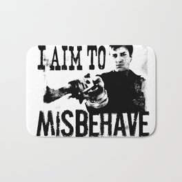 I aim to misbehave Bath Mat