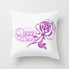 Queen of the queens Throw Pillow