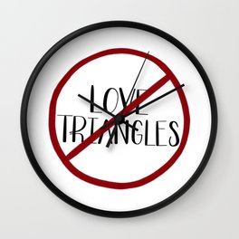 No More Love Triangles Wall Clock