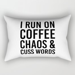 I Run On Coffee, Chaos & Cuss Words Rectangular Pillow