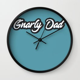 Gnarly Dad Wall Clock