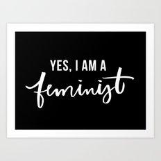 Yes, I'm a Feminist Art Print