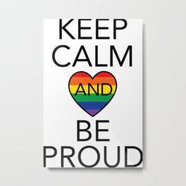 Keep calm and be proud. Nice transgender Design  Metal Print