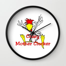 Crazy Mother Clucker Wall Clock