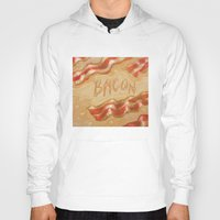 bacon Hoodies featuring Bacon by Kristin Frenzel