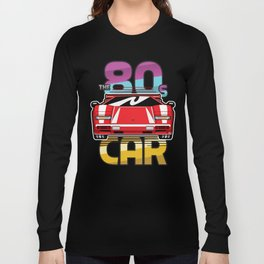 The 80's Car Long Sleeve T-shirt
