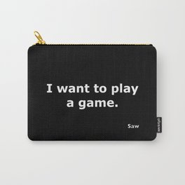 Saw quote Carry-All Pouch
