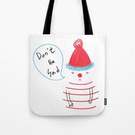 Dont be sad  Tote Bag
