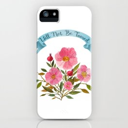 Will Not Be Tamed Floral Watercolor iPhone Case
