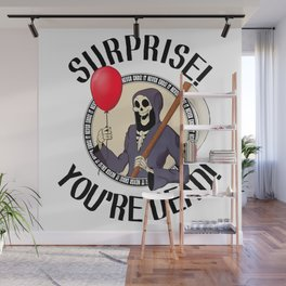 Surprise! You're Dead! Wall Mural