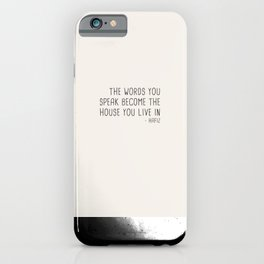 The words you speak become the house you live in. iPhone Case
