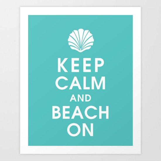 Keep Calm and Beach On Art Print