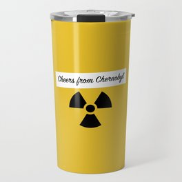 Cheers from Chernobyl Travel Mug