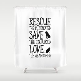 Rescue Save Love Shower Curtain