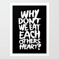 Why don't we eat each others heart?   Dark Art Print