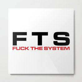 F*ck The System Music Quote Metal Print