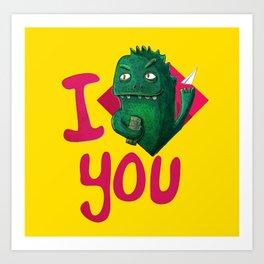 I Godzilla You  Art Print