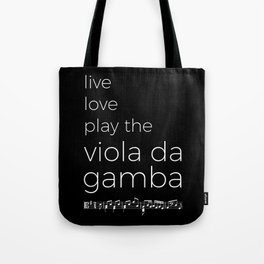Live, love, play the viola da gamba (dark colors) Tote Bag