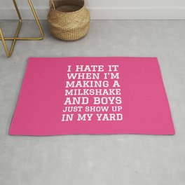 I HATE IT WHEN I'M MAKING A MILKSHAKE AND BOYS JUST SHOW UP IN MY YARD (Strawberry Pink) Rug