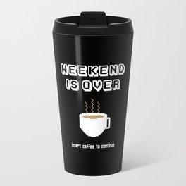 Insert coffee to continue Travel Mug