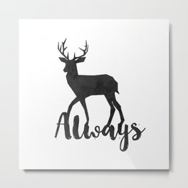 Always - black Metal Print