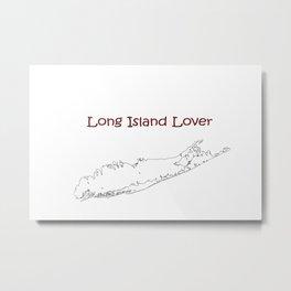 Long Island Lover Metal Print